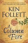 A Column of Fire (Kingsbridge, Bk 3)