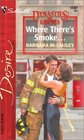 Where There's Smoke (Dynasties: The Barones, Bk 5) (Silhouette Desire, No 1507)