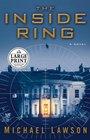 The Inside Ring : A Novel (Random House Large Print)