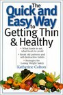 The Quick and Easy Way to Getting Thin  Healthy