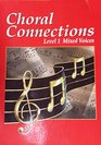 Choral Connections Level 1 Mixed Voices