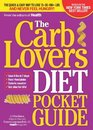 The CarbLovers Diet Pocket Guide: The Quick & Easy way to lose 15, 35, 100+ pounds and never feel hungry!