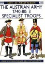 The Austrian Army  1740-80  Specialist Troops