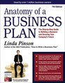 Anatomy of a Business Plan: The Step-by-Step Guide to Building a Business and Securing Your Company\'s Future
