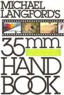 Michael Langford's 35mm Handbook: the Classic Photo Guide