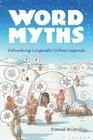 Word Myths Debunking Linguistic Urban Legends