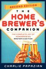 Homebrewer's Companion Second Edition The Complete Joy of Homebrewing Master's Edition