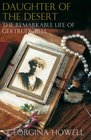 Daughter of the Desert The Remarkable Life of Gertrude Bell