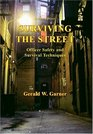 Surviving the Street Officer Safety And Survival Techniques
