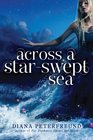 Across a Star-Swept Sea (For Darkness Shows the Stars, Bk 2)