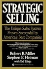 Strategic Selling  The Unique Sales System Proven Successful by America's Best Companies