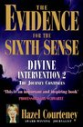 The Evidence for the Sixth Sense: Divine Intervention 2, the Journey Continues