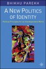A New Politics of Identity Political Principles for an Interdependent World