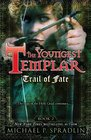 Trail of Fate The Youngest Templar