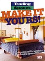 Make It Yours! : Customize and Personalize-the Trading Spaces Way!