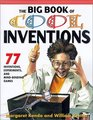 Big Book of Cool Inventions 77 Inventions Experiments and Mind-Bending Games