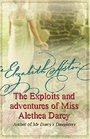Exploits and Adventures of Miss Alethea Darcy The