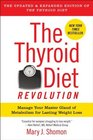 The Thyroid Diet Revolution Manage Your Master Gland of Metabolism for Lasting Weight Loss