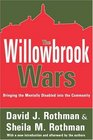 The Willowbrook Wars Bringing the Mentally Disabled into the Community
