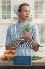 An Amish Table A Recipe for Hope Building Faith Love in Store