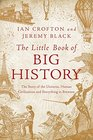 The Little Book of Big History The Story of the Universe Human Civilization and Everything in Between