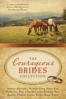 The Courageous Brides Collection Compassionate Heroism Attracts Male Suitors to Nine Spirited Women