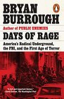 Days of Rage America's Radical Underground the FBI and the Forgotten Age of Revolutionary Violence