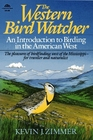 The Western Bird Watcher: An Introduction to Birding in the American West (Phalarope Books)