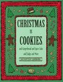 Christmas Is Cookies: And Gingerbread and Spice Cake and Fudge and More (Everyday Cookbooks)