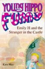 Emily H and the Stranger in the Castle