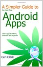 A Simpler Guide to the best free Android Apps 100 apps to inform entertain and organise