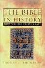 The Bible in History How Writers Create a Past