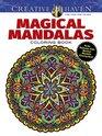 Creative Haven Magical Mandalas Coloring Book By the Illustrator of the Mystical Mandala Coloring Book