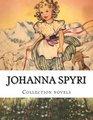 Johanna Spyri Collection novels