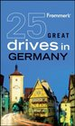 Frommer's 25 Great Drives in Germany