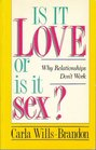 Is It Love or Is It Sex Why Relationships Don't Work
