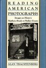 Reading American Photographs Images As History-Mathew Brady to Walker Evans