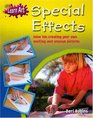 Special Effects Have Fun Creating Your Own Exciting and Unusual Pictures