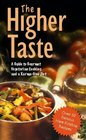 The Higher Taste A Guide to Gourmet Vegetarian Cooking and a Karma-Free Diet