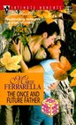 The Once and Future Father (Baby of the Month Club, Bk 9) (Silhouette Intimate Moments, No 1017)