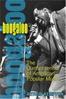 Boogaloo The Quintessence of American Popular Music