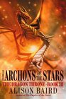The Archons of the Stars (Dragon Throne, Bk 3)