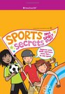 Sports Secrets and Spirit Stuff Improve Your Skills And Have More Fun-in Any Sport