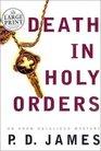 Death in Holy Orders (Adam Dalgliesh, Bk 11) (Large Print)