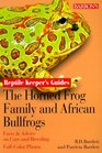 The Horned Frog Family and African Bullfrogs
