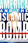 America and the Islamic Bomb The Deadly Compromise