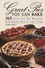 Great Pies You Can Bake 365 Fabulous Pie Recipies for Every Day of the Year