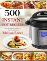 500 Instant Pot Recipes Easy and Delicious Recipes For Your Whole Family