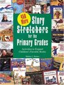 450 More Story S-T-R-E-T-C-H-E-R-S for Primary Grades: Activities to Expand Children's Favorite Books