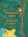 Fearsome Giant Fearless Child A Worldwide Jack and the Beanstalk Story